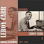 Leroy Carr Jazz Figures / Leroy Carr (1928 - 1934), Volume 2