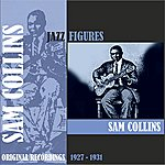 Sam Collins Jazz Figures / Sam Collins (1927 -1931)