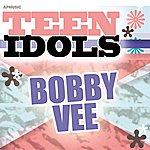 Bobby Vee Teen Idols - Bobby Vee