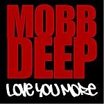 Mobb Deep Love You More