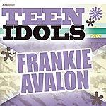 Frankie Avalon Teen Idols - Frankie Avalon