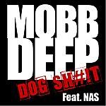 Mobb Deep Dog S#!t (Feat. Nas)