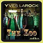 Yves Larock The Zoo Part.1