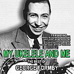 George Formby My Ukelele And Me The Best Of George Formby