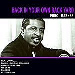 Erroll Garner Back In Your Own Back Yard Errol Garner