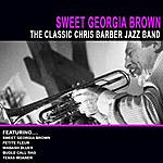 Chris Barber Sweet Georgia Brown - The Classic Chris Barber Jazz Band