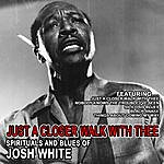 Josh White Just A Closer Walk With Thee - Spirituals And Blues Of Josh White