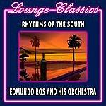 Edmundo Ros & His Orchestra Lounge Classics - Rhythms Of The South