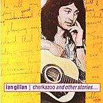 Ian Gillan Cherkazoo And Other Stories