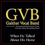 Gaither Vocal Band When He Talked About His Home Performance Tracks
