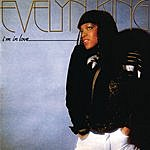 """Evelyn """"Champagne"""" King I'm In Love"""