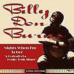 Billy Don Burns Nights When I'm Sober (A Portrait Of A Honky Tonk Singer)