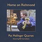 Pat Mallinger Home On Richmond (Feat. Bill Carrothers)
