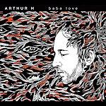 Arthur H Baba Love