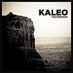Kaleo You Remain