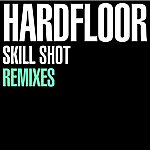 Hardfloor Skill Shot Remixes