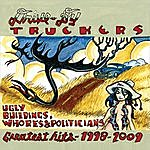 Drive-By Truckers Ugly Buildings, Whores And Politicians - Greatest Hits 1998 - 2009