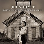 John Hiatt Dirty Jeans And Mudslide Hymns