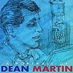 Dean Martin A Portrait Of Dean Martin