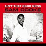 Sam Cooke Ain't That Good News (Remastered)