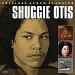 Shuggie Otis Original Album Classics