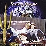 Severin Browne Lucky Man (A Songwriter's Notebook)
