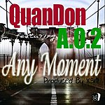 Quandon Any Moment (Feat. A.O.2)