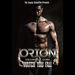 Orion Watch You Fall (Feat. A. Dunn)