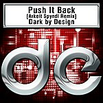 Dark By Design Push It Back [Arkett Spyndl Remix]