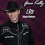 Gene Kelly I Cry - Single