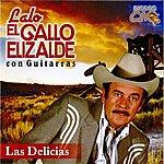 Lalo El Gallo Elizalde Las Delicias