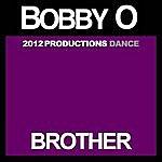 Bobby-O Brother