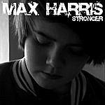 Max Harris Stronger
