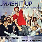 Karl Wolf Mash It Up (Version Française)