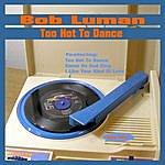 Bob Luman Too Hot To Dance