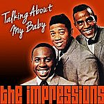 The Impressions Talking About My Baby