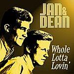 Jan & Dean Whole Lotta Lovin'