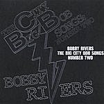 Bobby Rivers The Big City Bob Songs Number Two