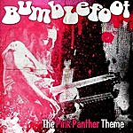 Bumblefoot The Pink Panther Theme