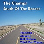 The Champs South Of The Border