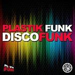 Plastik Funk Discofunk
