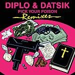 Diplo Pick Your Poison Remix EP