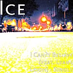 Ice I Can't Believe (Feat. Lyane Leigh) - Single