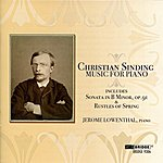 Jerome Lowenthal Christian Sinding: Music For Piano
