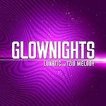 Lunatic Lunatic Feat Tzio Melody - Glow Nights (Original) - Single
