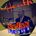 Ted Heath Greatest Swing & Big Band Collection