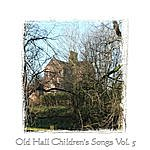 John Oates Old Hall Children's Songs, Vol. 5