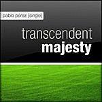 Pablo Perez Transcendent Majesty (Remix)