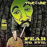 True Love Fear No Evil (Feat. Don Goliath)