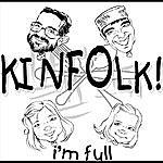 Kinfolk I'm Full